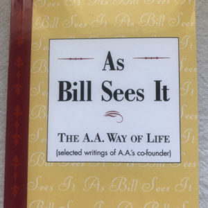 As Bill Sees It - The A.A Way of Life