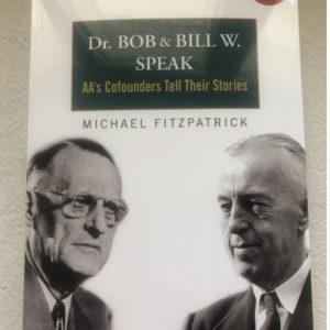 Dr. Bob & Bill W. Speak