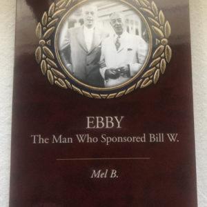Ebby - The Man Who Sponsored Bill W