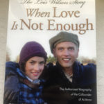 Lois Wilson Story: When Love is Not Enough by William Borchert