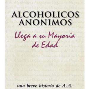 Alcoholicos Anonimos Llega a su Mayoria de Edad